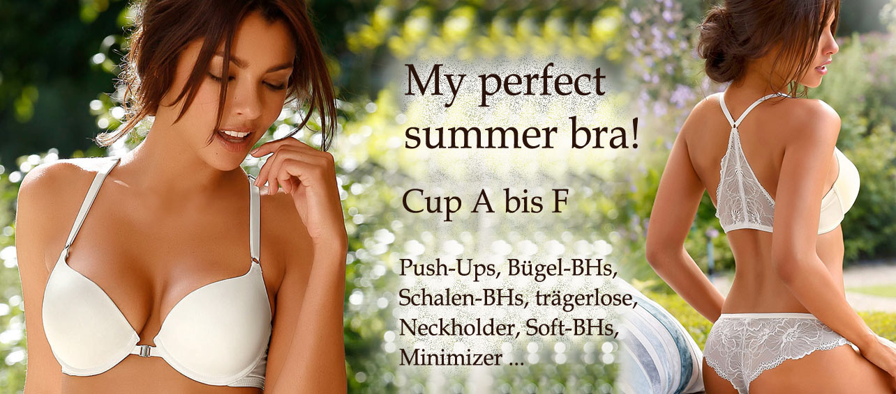 Perfekte Sommer-BHs, Cup A bis F